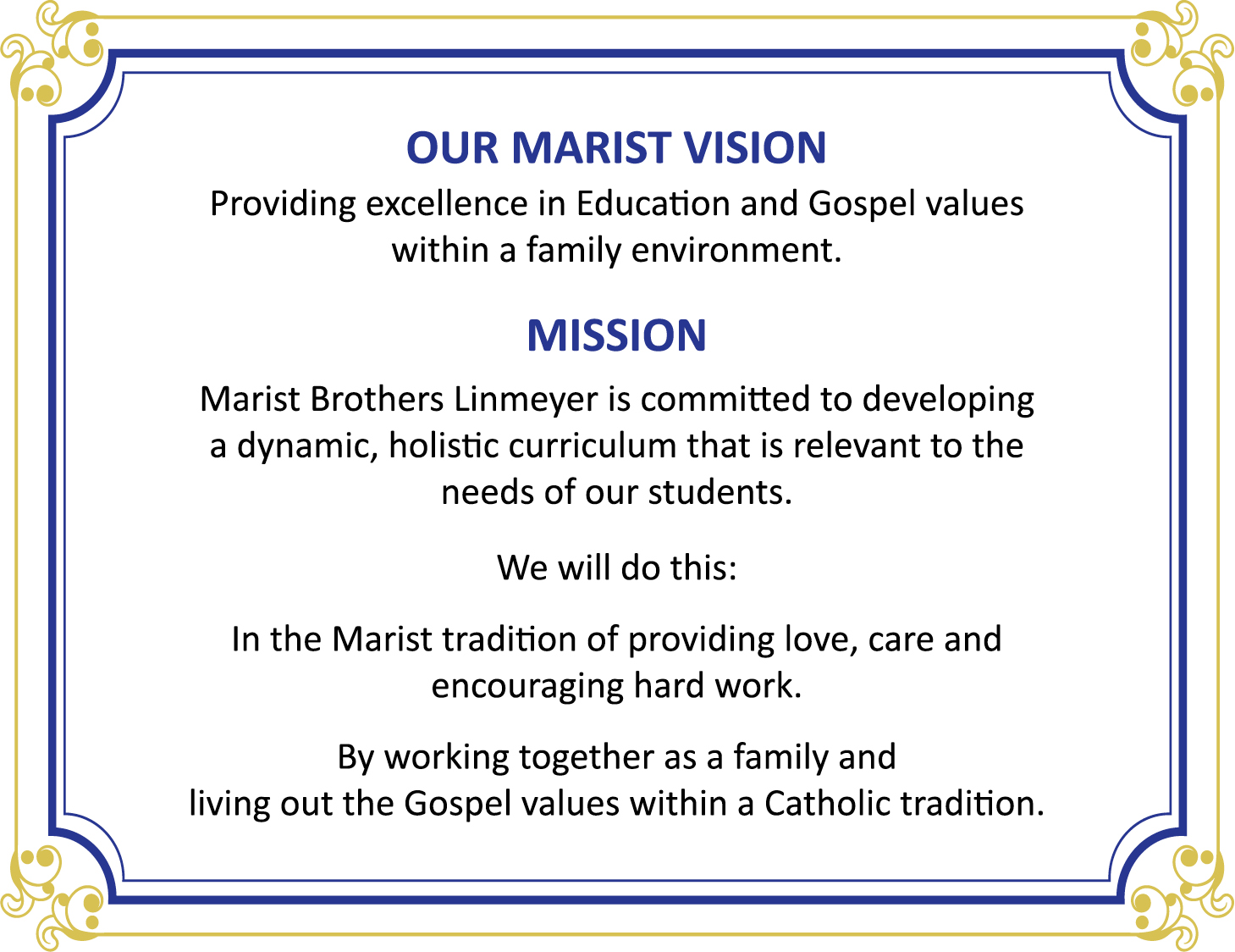 The Marist Brothers Linmeyer Mission & Vision